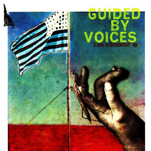 Play & Download I Am A Scientist EP by Guided By Voices | Napster
