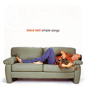 Play & Download Simple Songs by Steve Bell | Napster