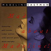 Mad About Madeline! by Madeline Eastman
