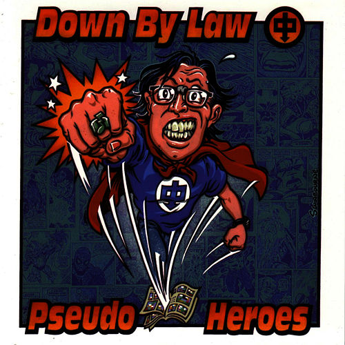 Play & Download Pseudo Heroes by Down By Law | Napster