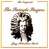 Play & Download Jazz Sebastian Bach by The Swingle Singers | Napster