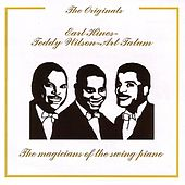 Ear Hines - Teddy Wilson - Art Tatum, The Magicians of the Swing Piano - The Originals Series by Various Artists