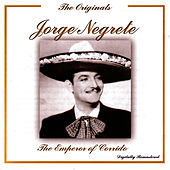 The Originals: The Emperor Of The Corrido by Jorge Negrete