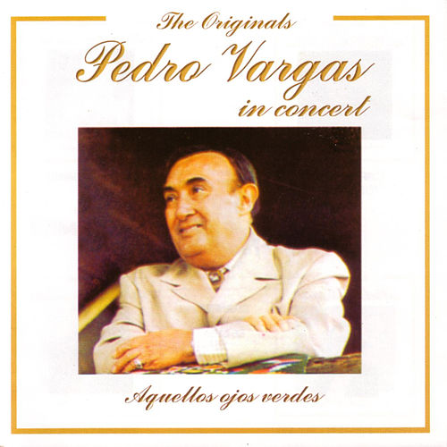 Play & Download Pedro Vargas In Concert by Pedro Vargas | Napster