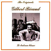 Play & Download Le Bateau Blanc by Gilbert Becaud | Napster