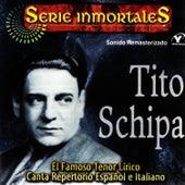 Series Inmortales - Tito Schipa by Tito Schipa