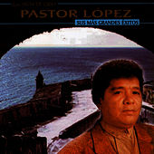 Play & Download Sus Más Grandes Éxitos by Pastor Lopez | Napster