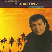 Play & Download Siguen Sus Éxitos by Pastor Lopez | Napster