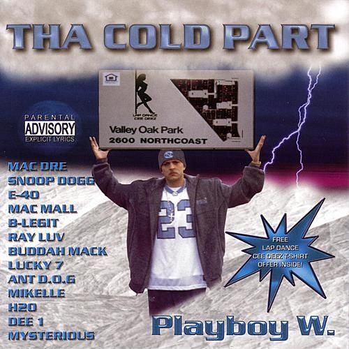 Play & Download Tha Cold Part by Playboy W | Napster