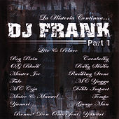 Play & Download La Historia Continua . . . Dj Frank - Part 1 by DJ Frank | Napster