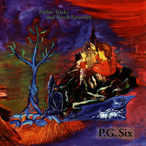 Play & Download Parlor Tricks And Porch Favorites by PG Six | Napster