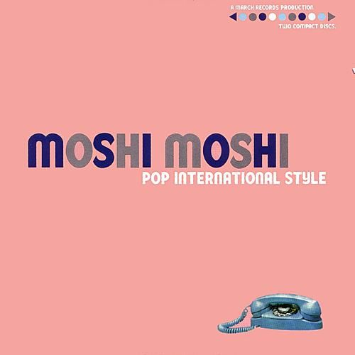Moshi Moshi (Pop International Style) by Various Artists