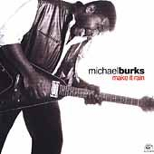 Play & Download Make It Rain by Michael Burks | Napster