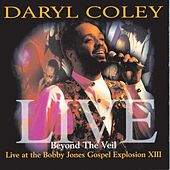 Play & Download Beyond The Veil: Live At The Bobby Jones Gospel XIII by Daryl Coley | Napster