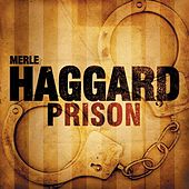 Play & Download Prison by Merle Haggard | Napster