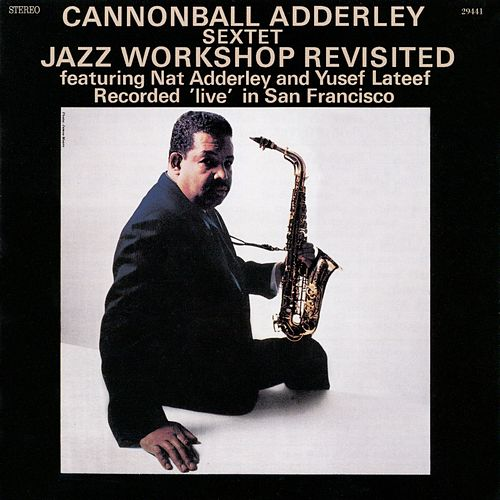 Play & Download Jazz Workshop Revisited by Cannonball Adderley | Napster