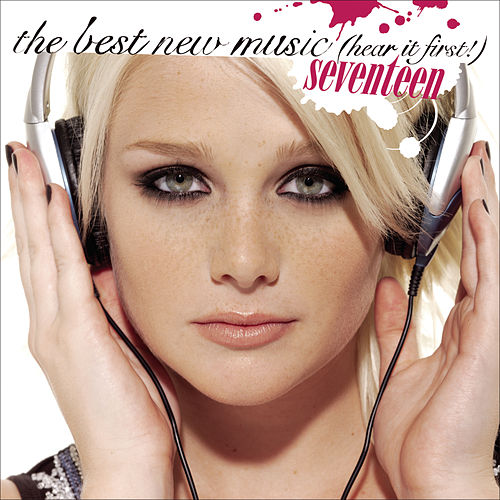 Seventeen: The Best New Music (hear It First) by Various Artists