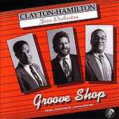 Play & Download Groove Shop by Clayton-Hamilton Jazz Orchestra | Napster