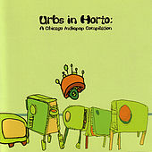 Play & Download Urbs In Horto: A Chicago Indiepop Compilation by Various Artists | Napster