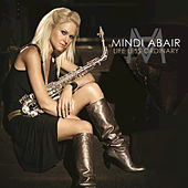 Play & Download Life Less Ordinary by Mindi Abair | Napster