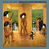 Play & Download Signs Of Life by Penguin Cafe Orchestra | Napster
