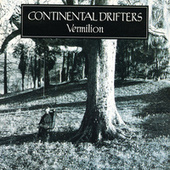 Play & Download Vermilion by Continental Drifters | Napster