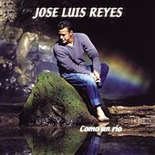 Play & Download Como Un Rio by Jose Luis Reyes | Napster