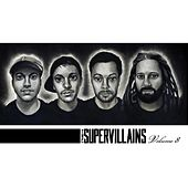 Play & Download Volume 8 by The Supervillains | Napster