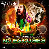 Hit the Dancefloor - No Excuses by Watatah