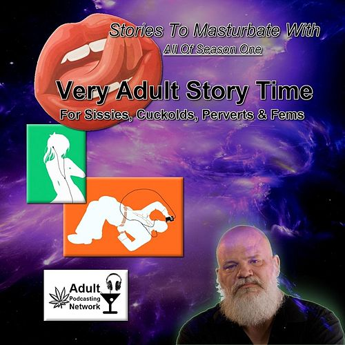 Play & Download Very Adult Story Time: Stories to Masturbate With (Season 01) by The Voice 666 | Napster