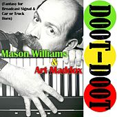 Play & Download Doot-Doot (feat. Art Maddox, Rick Cuhna, Thom Bergeron & Hal Blaine) by Mason Williams | Napster