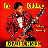 Play & Download Roadrunner 25 Original Recordings by Bo Diddley | Napster