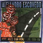 More Miles Than Money: Live 1994-96 by Alejandro Escovedo