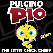 Play & Download The Little Chick Cheep (Remix) by Pulcino Pio | Napster