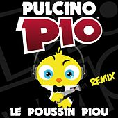 Play & Download Le Poussin Piou (Remix) by Pulcino Pio | Napster