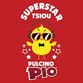 Play & Download Superstar Tsiou by Pulcino Pio | Napster