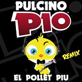 Play & Download El Pollet Piu (Remix) by Pulcino Pio | Napster