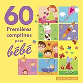 60 Premières Comptines Pour Bébé by Various Artists