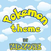 Play & Download Pokemon Theme by Kidzone | Napster