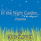 Play & Download In the Night Garden Theme by Kidzone | Napster