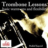 Play & Download Trombone Lessons (Basic Warm-Ups and Flexibility Tutorial) by Michael Supnick | Napster