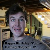 Happy Birthday (You're Getting Old, Vol. 12) by The Birthday Band for Old People
