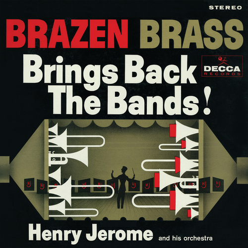 Play & Download Brazen Brass Brings Back The Bands! by Henry Jerome | Napster