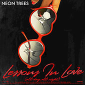Play & Download Lessons In Love (All Day, All Night) by Neon Trees | Napster