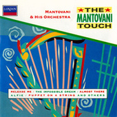Play & Download The Mantovani Touch by Mantovani & His Orchestra | Napster
