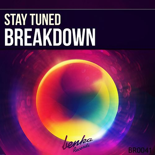 Breakdown by Stay Tuned