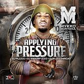 Play & Download Applying Pressure by Mykko Montana | Napster