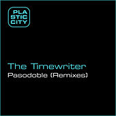 Play & Download Pasodoble (Remixes) by The Timewriter | Napster