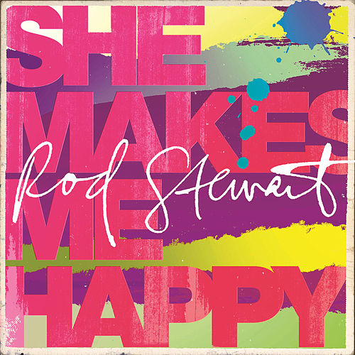 Play & Download She Makes Me Happy by Rod Stewart | Napster