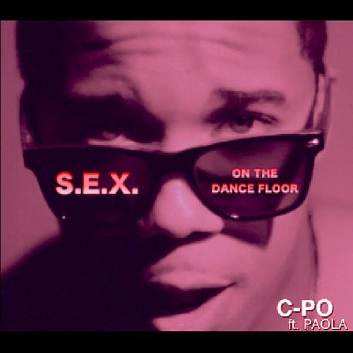 S.E.X. ON THE DANCE FLOOR (feat. Paola) by C.P.O.